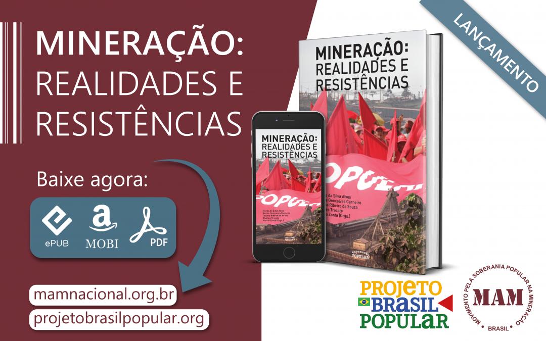 Livro traz propostas de enfrentamento, pesquisas e vivências dos movimentos sociais sobre o problema mineral no Brasil